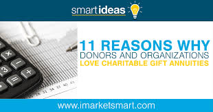 11 reasons why donors and organizations love charitable gift annuities marketsmart