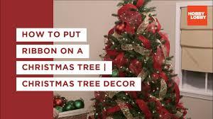 Designer Christmas Tree Ribbon How To Put Ribbon On A Christmas Tree Christmas Tree Decor Hobby Lobby
