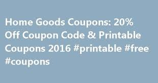 Small Picture Home Goods Coupons 20 Off Coupon Code Printable Coupons 2016