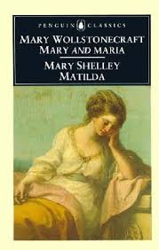 mary and maria by mary wollstonecraft matilda by mary shelley by  64573