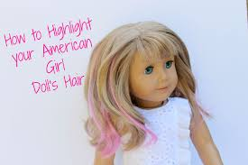 how to add highlights to your american dolls hair
