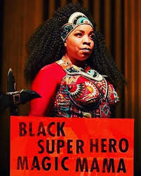 "Review: ""Black Super Hero Magic Mama"" Isn't Perfect — OnStage Blog"