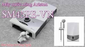 Máy nước nóng trực tiếp có bơm trợ lực Ariston SM45PE-VN - Test máy và độ  ồn khi vận hành - YouTube