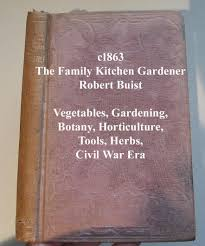 Kitchen Garden Book Antique The Family Kitchen Gardener Book Buist Civil War Vegetable