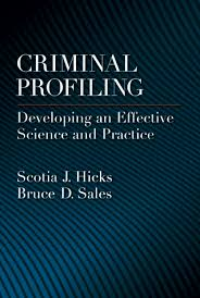 criminal profiling developing an effective science and practice