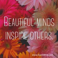 Beautiful Minds Inspire Others Quotes Best of Beautiful Minds Inspire Others Motivation Perfume Quotes