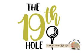 This product will be delivered as digital download. The 19th Hole Golf Svg Golf Lover Gift Golf Decal 73861 Svgs Design Bundles