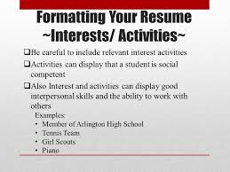 Formatting Your Resume ~Interests/ Activities~