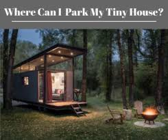 where to park a tiny house. From The Desk Of Robin Butler\u2026 Where To Park A Tiny House Y