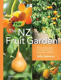the tui nz fruit garden the complete guide to growing fruit and nuts in nz