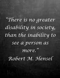 Disability Quotes Inspiration There Is No Greater Disability In Society Than The Inability To See