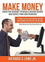 Make Own Merchandise Amazon Com Make Money Using The Internet To Build A Second Income