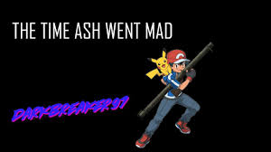 The Time Ash Went Mad (Pokémon Fanfiction Reading) - YouTube