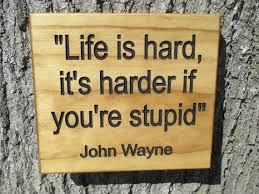 John Wayne Quote Life Is Hard Classy John Wayne Quote Sign John Wayne Quote Carved Wood Sign Life Etsy