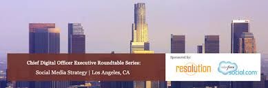 chief digital officer executive roundtable series social media strategy los angeles 2016