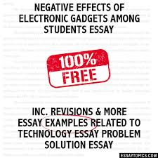 effects of electronic gadgets among students essay negative effects of electronic gadgets among students essay
