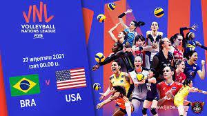 ถ่ายทอดสด วอลเลย์บอลหญิง เนชันส์ลีก 2021 บราซิล vs สหรัฐอเมริกา Full HD