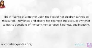 Christian Mother Quotes Best of Billy Graham Quote About Attitude Example Lives Mother's Day