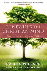 renewing the christian mind renewing the christian mind essays interviews and talks