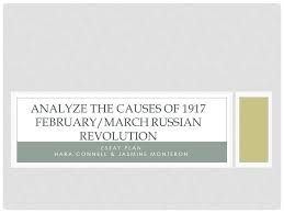 essay plan hara connell jasmine montebon analyze the causes of  1 essay plan hara connell jasmine montebon analyze the causes of 1917 russian revolution