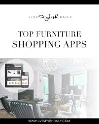 Top Furniture Shopping Apps by Live Stylish Daily