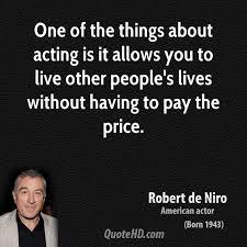 Acting Quotes Beauteous Robert De Niro Quotes QuoteHD