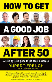 how to get a good job after a step by step guide to job many baby boomers are seeking to stay in the workforce longer and are looking for satisfying fulfilling jobs this book is a step by step guide to finding