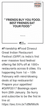 Quotes About Food And Friendship Fascinating Dine Out GREAT INDIAN RESTAURANT FESTIVAL 48480th FEBTUNIT II FRIENDS