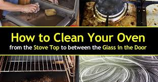 how to clean an oven from the stove top to between the glass in the door