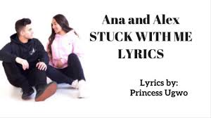 Ana and Alex - stuck with me - song lyric - YouTube