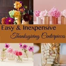 thanksgiving table centerpieces. Easy And Inexpensive Centerpieces For Your Thanksgiving Table - Rose \u0026 Womble Realty Co.