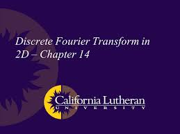 1 discrete fourier transform in 2d chapter 14