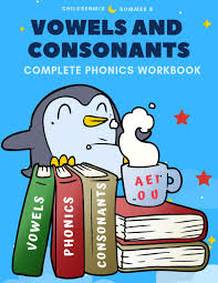 Sounds worksheets and online activities. Vowels And Consonants Complete Phonics Workbook 100 Worksheets Cover Long And Short Vowels Beginning And Ending Sounds Cvc Words With Pictures In Grade Esl And Homeschooling Kids Age 4 8 Summer B