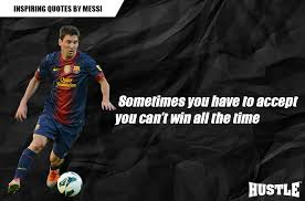Messi Quotes Custom Top 48 Inspiring Leonel Messi Quotes You Should Read Today