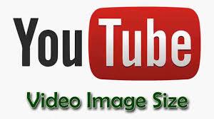 youtube video image size youtube hd video image size youtube