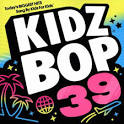 Kidz Bop Kids 39 [2 Bonus Tracks] [B&N Exclusive]