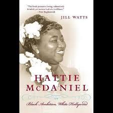 Hattie McDaniel, Black Ambiton, White Hollywood by Jill Watts |  9780060514914 | Booktopia