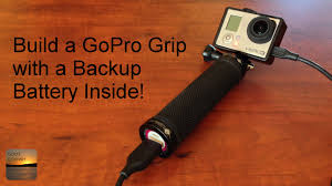 diy gopro grip handle with internal backup battery easy to build you