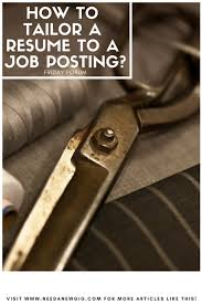 Friday Forum How To Tailor A Resume To A Job Posting Need A New Amazing How To Tailor A Resume To A Job