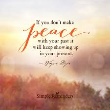 Make Peace With Your Past By Wayne Dyer Mcgill Media