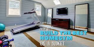 building a home budget how to build the ultimate home gym on a budget
