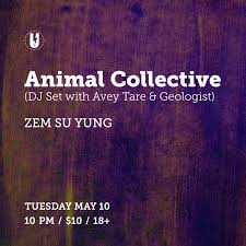 Animal Collective (DJ Set with Avey Tare & Geologist) with Zem ... - RA