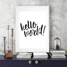 >hello world printable print digital quote poster wall art wall  hello world printable print digital quote poster wall art wall picture canvas prints art baby