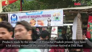 Stall By Inmates Of Himachal Pradeshs Prisons In Dilli Haat A Major Draw