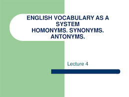 english voary as a system nyms synonyms antonyms