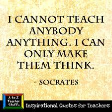 Inspirational Quotes For Teachers Impressive Quotes for Teachers Make Them Think A to Z Teacher Stuff Tips