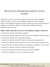 Top 8 process development engineer resume samples In this file, you can ref  resume materials ...