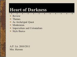 heart of darkness an introduction ppt heart of darkness review themes as archetypal quest modernism imperialism and colonialism style basics a p lit