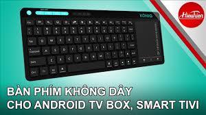 Hieuhien.vn] KONIG KC300T- Bàn phím không dây chuyên cho Android tv box,  Smart tv - YouTube