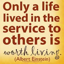 Quotes About Service To Others Fascinating Albert Einstein QUOTESOnly A Life Lived In The Service To Others Is